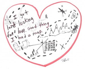 I got lost looking for love. Good thing I had a map
