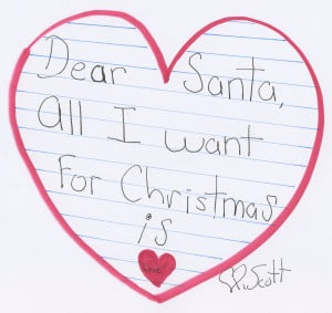 Dear Santa,  All I want for Christmas is Love.