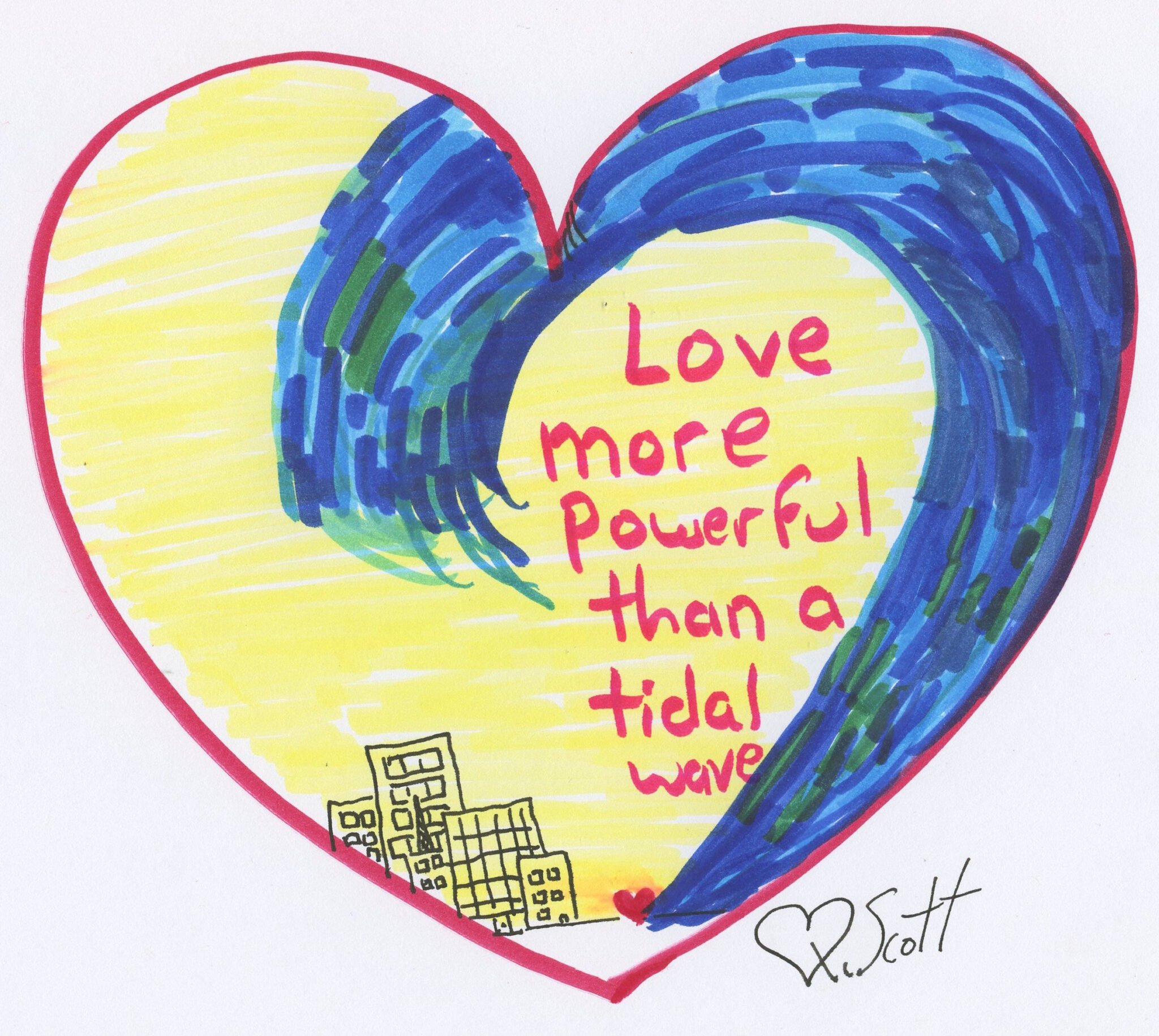 A little bit of love is more powerful than a tidal wave.