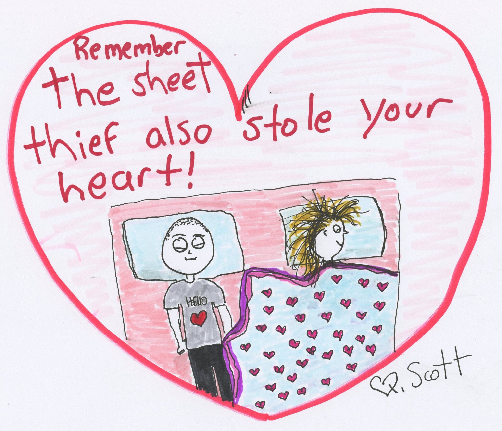 Remember the sheet thief also stole your heart.