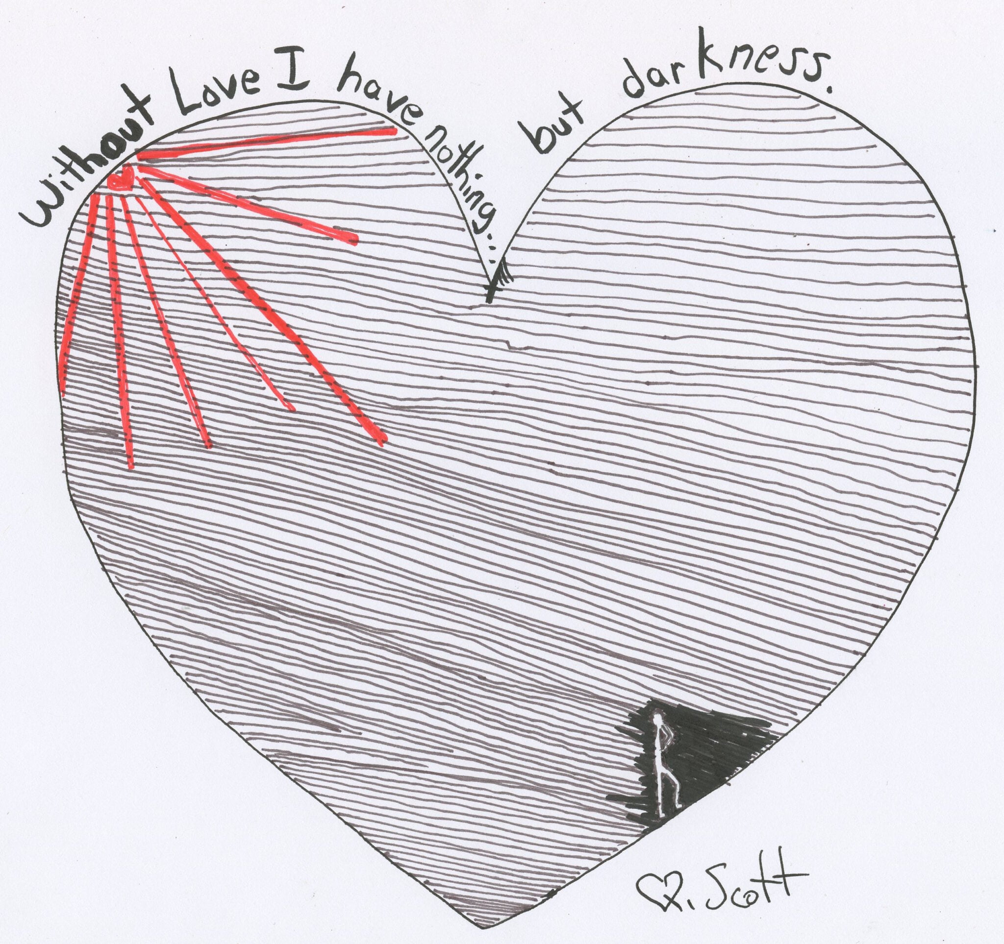 Without love I have nothing... but darkness