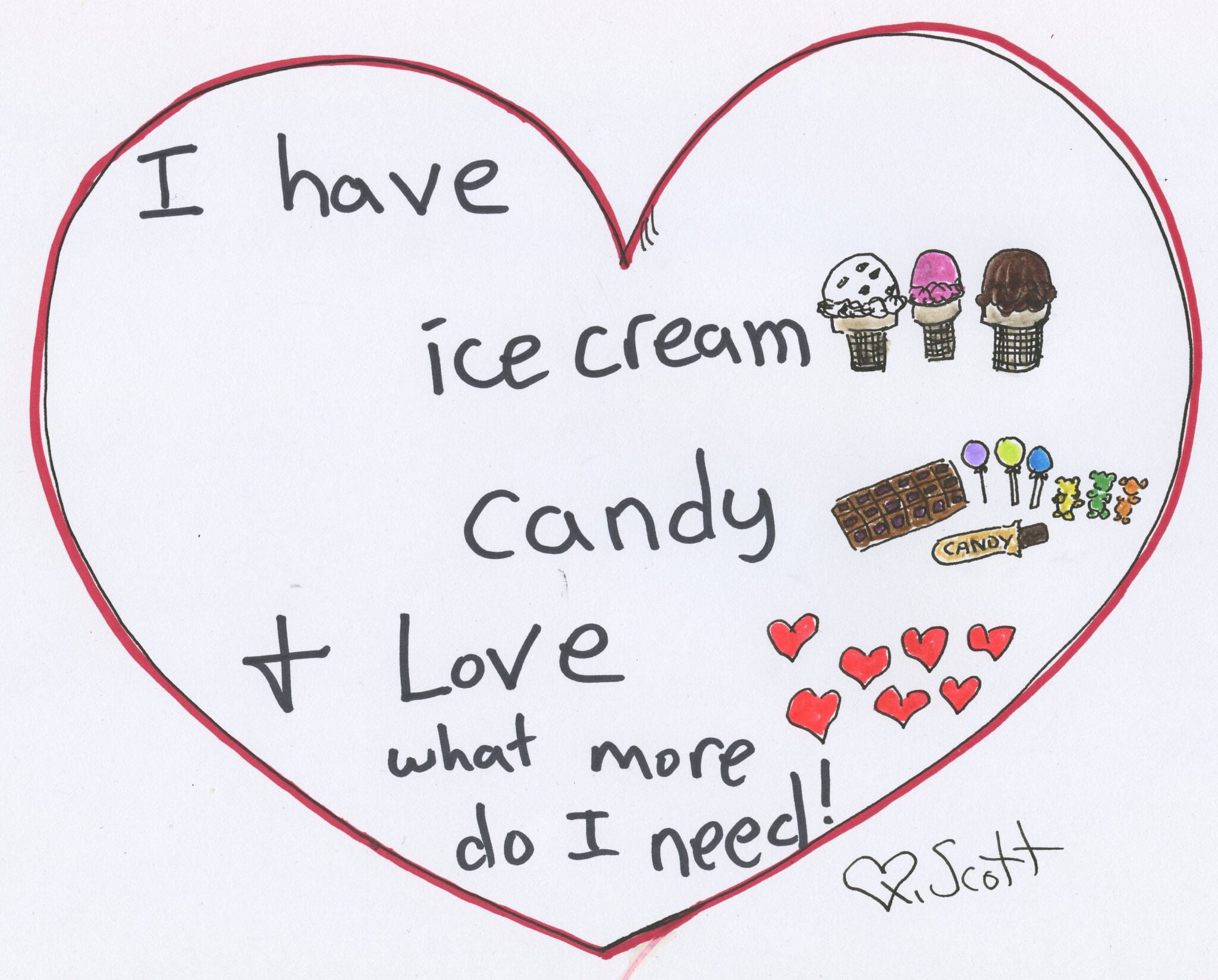 I have ice cream, candy and love. What more do I need!