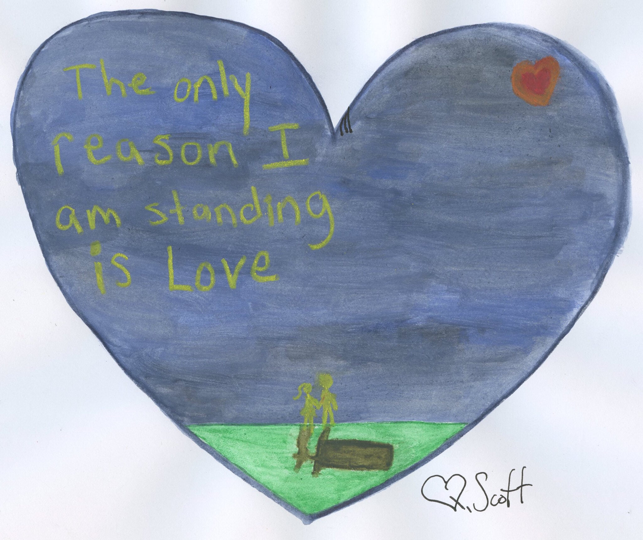 The only reason I am standing is love.