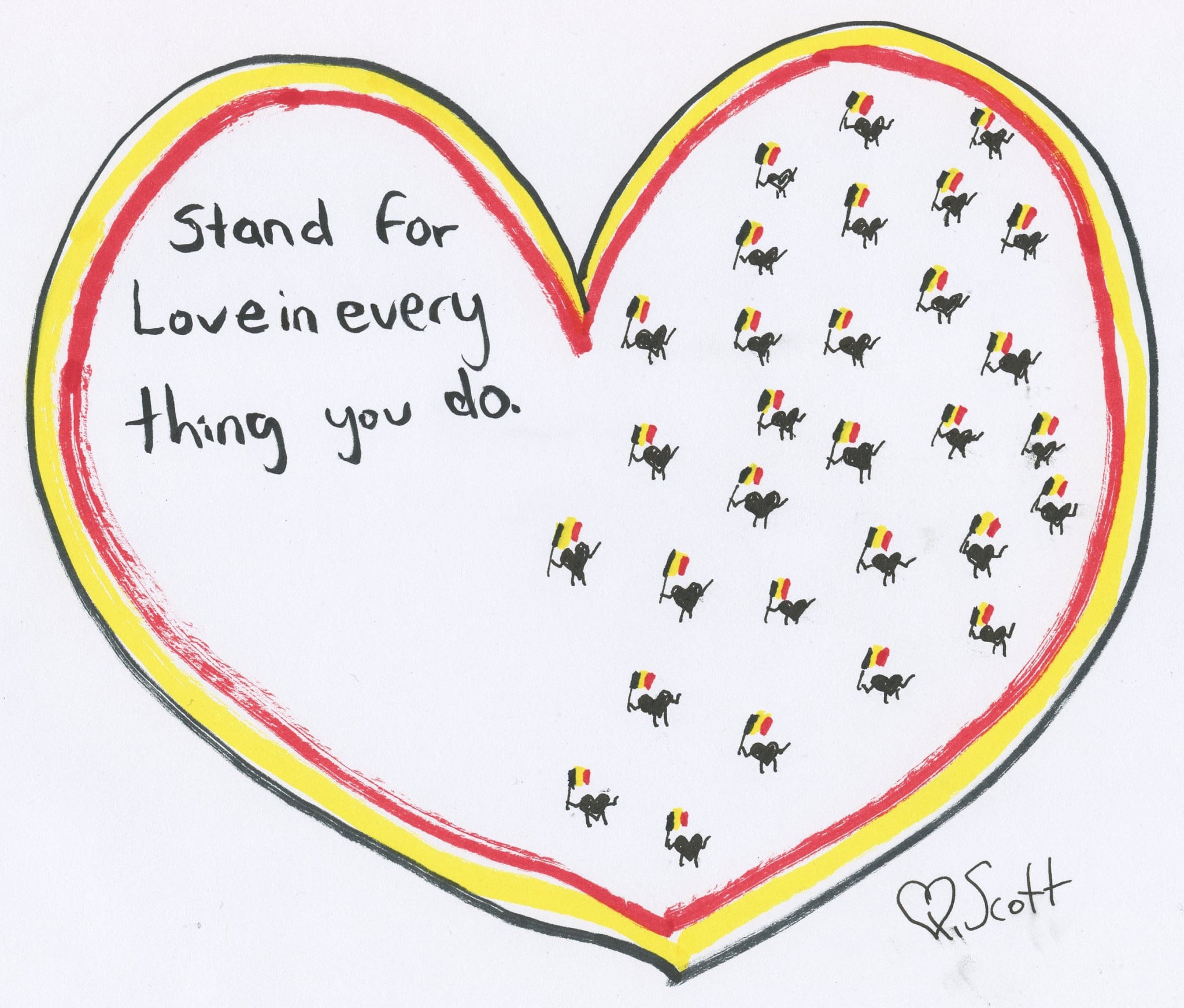 Stand for love in every thing you do.