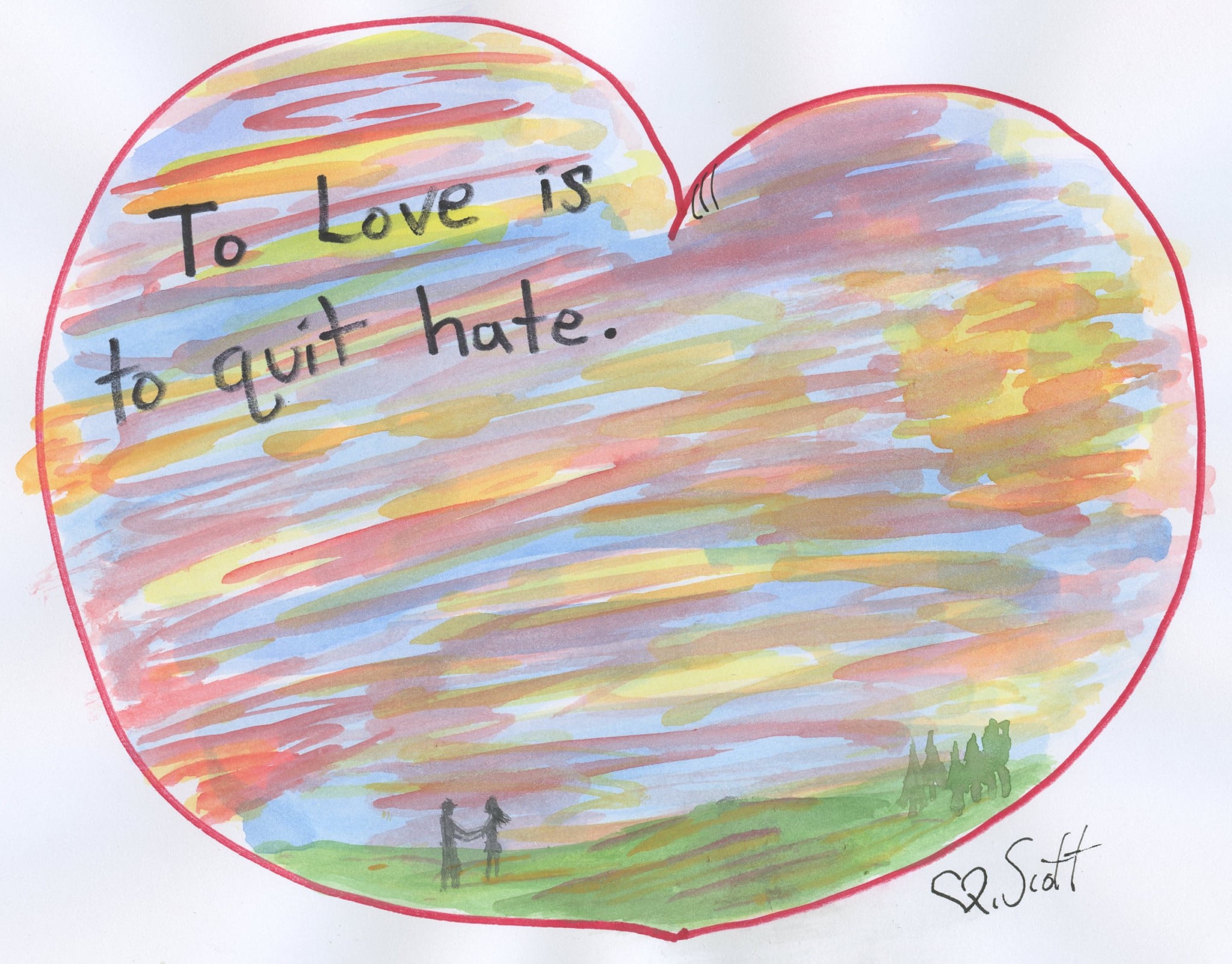 To love is to quit hate