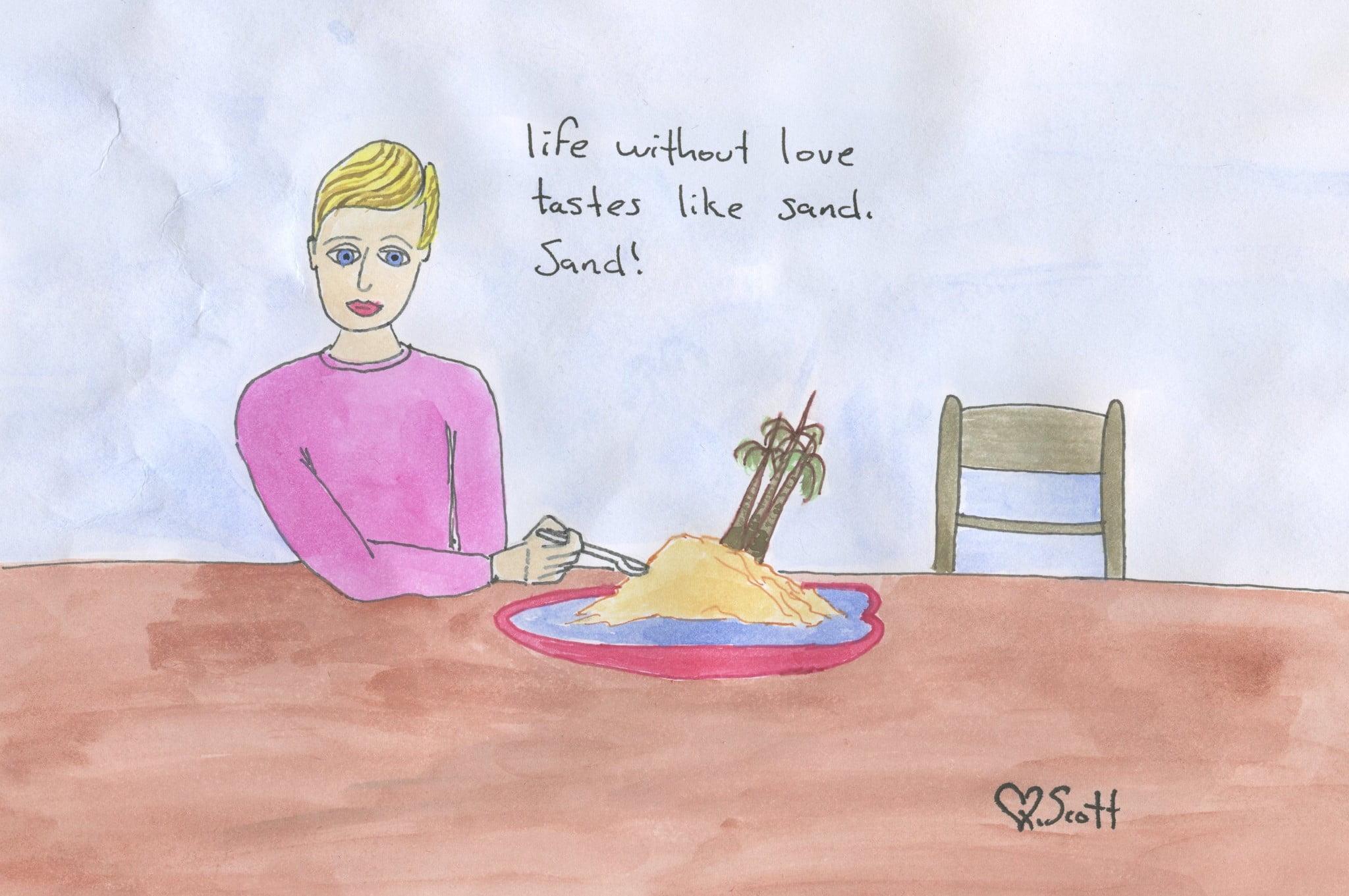 love, sand, tastes like sand